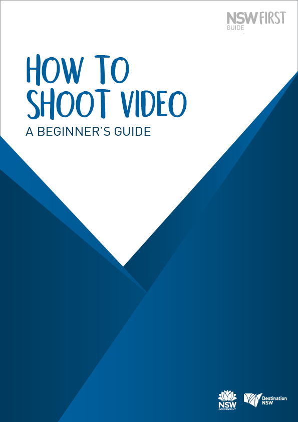 NSW First: How to Shoot Video - A beginner's guide